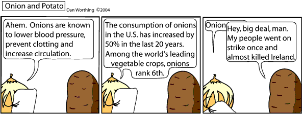 The largest potato ever grown was 7 pounds and 1 ounce.
